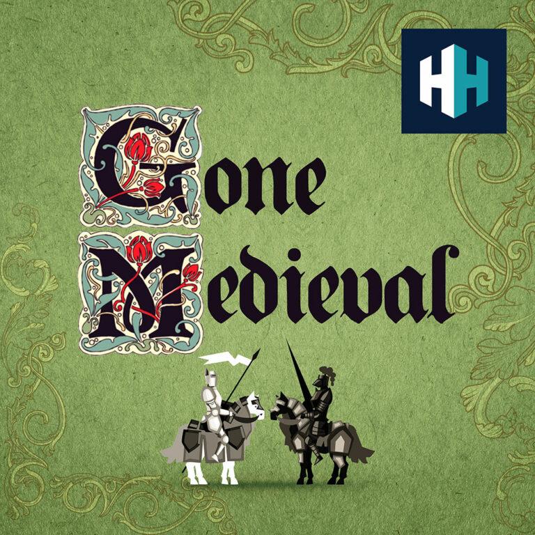 Gone Medieval Podcasts